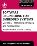 Software Engineering for Embedded Systems –  Mark Kraeling, Robert Oshana