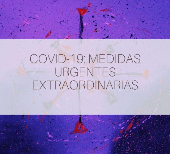 Covid-19: Medidas urgentes extraordinarias