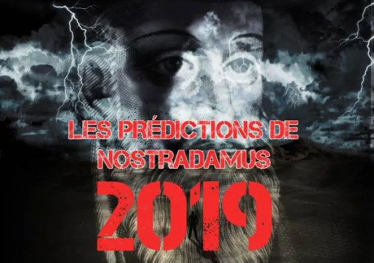 Nostradamus, ses prédictions 2019