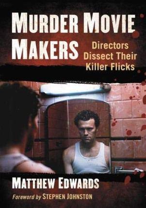 Murder Movie Makers: Directors Discuss Their Killer Flicks