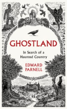 edward parnell ghostland: in search of a haunted country