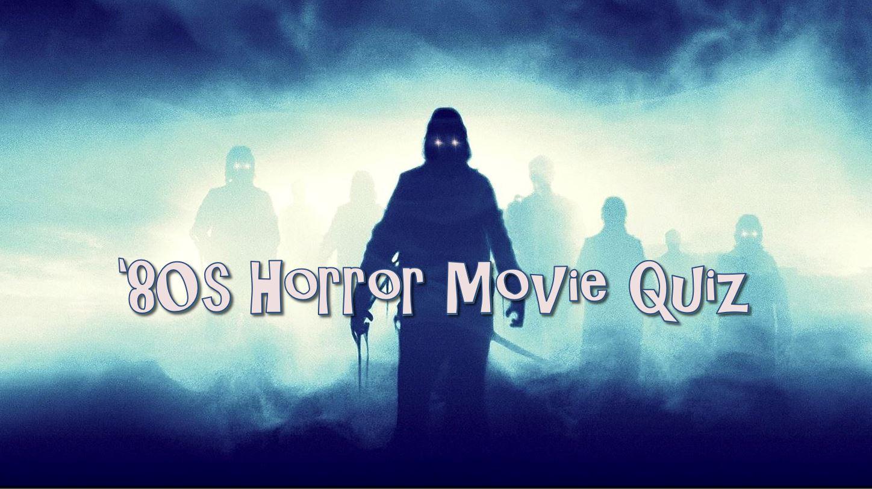 The 80s Horror Movies Trivia Quiz Vol 1