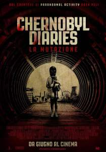 "Poster for the movie ""Chernobyl diaries - La mutazione"""