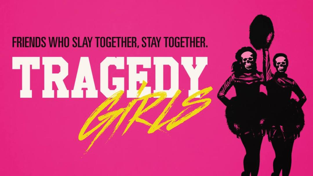 Check Out the Official Trailer for 'Tragedy Girls'