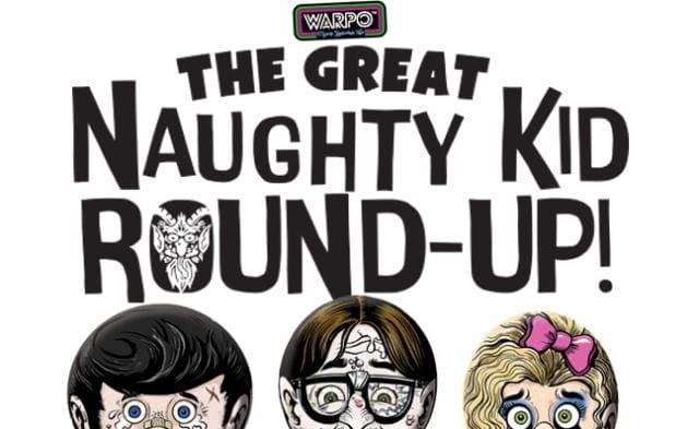 Warpo naughty kid roundup