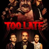 TOO LATE - Horror Comedy Starring A List Comedians