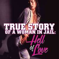 True Story of a Woman in Jail: Hell of Love (Review)