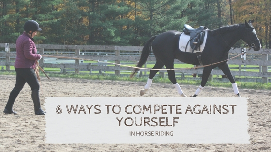 6 Ways To Compete Against Yourself in Horse Riding