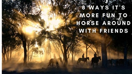 Horse around with friends