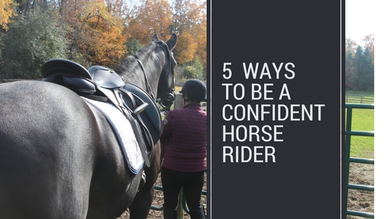 5 Ways To Be A Confident Horse Rider