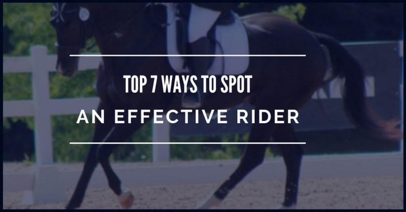 Top 7 Ways To Spot An Effective Rider