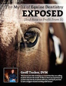 The Myths of Equine Dentistry Exposed, by Geoff Tucker, DVM
