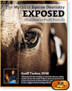 The Myths of Equine Dentistry Exposed, Dr. Tucker