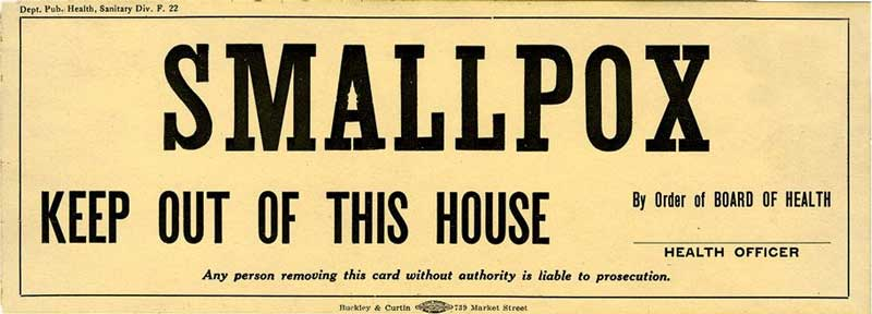 A sign describing a smallpox quarantine order in California around 1910. Photo: Public domain via Wikimedia Commons