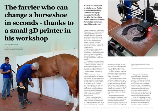 Most of the racehorses Charlie Appleby oversees in Dubai are trained barefoot. Derek Poupard is his farrier, and he has created cast-on carbon fibre interface to which an aluminium shoe can be screwed, meaning a change of shoes in mere seconds, Formula 1-style.