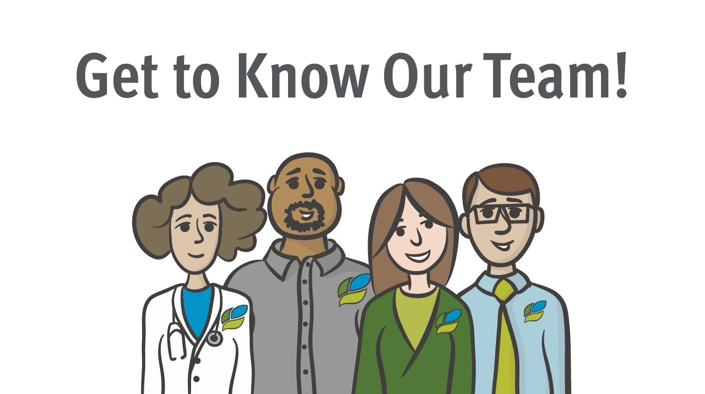 Get To Know Our Interdisciplinary Care Team!