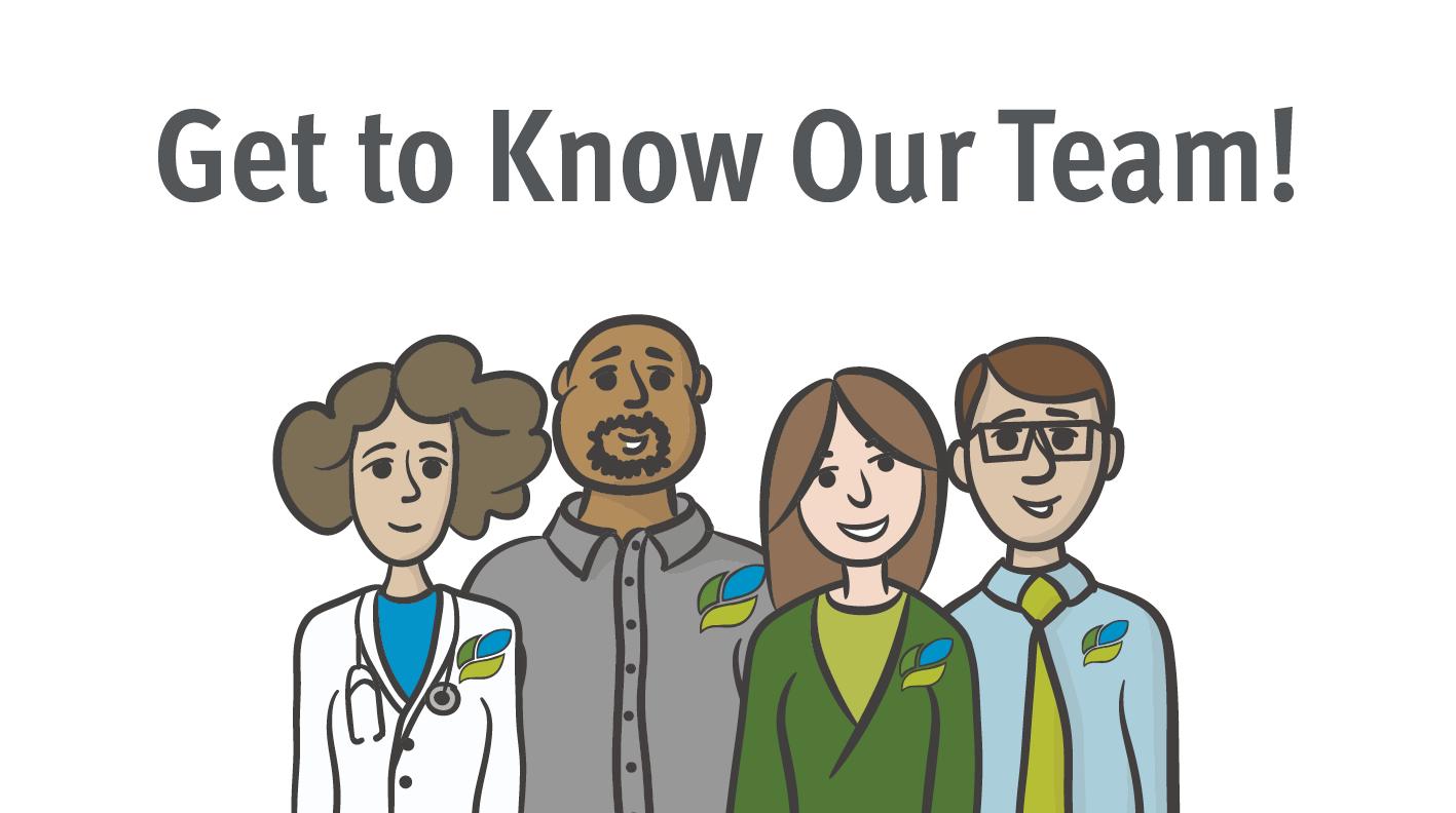 Get To Know Our Interdisciplinary Care Team!