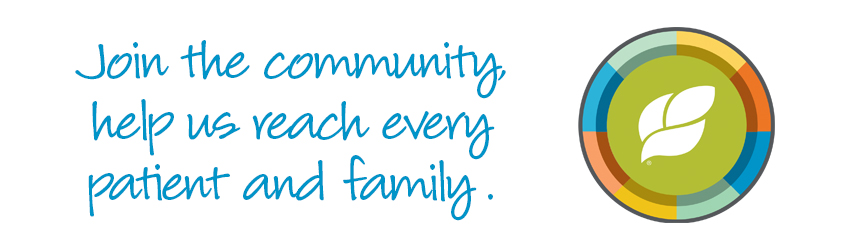 Join the community, help us reach every patient and family.