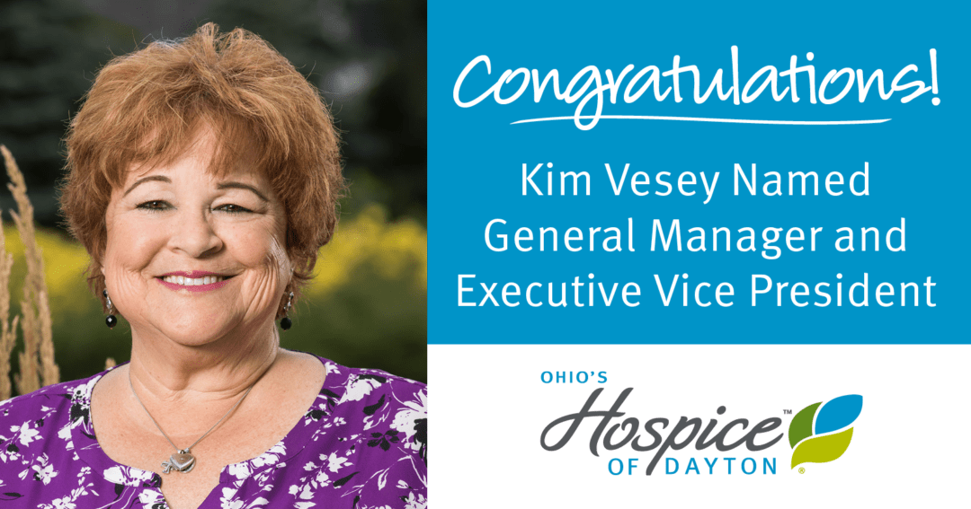 Kim Vesey Named General Manager And Executive Vice President Of Ohio's Hospice Of Dayton