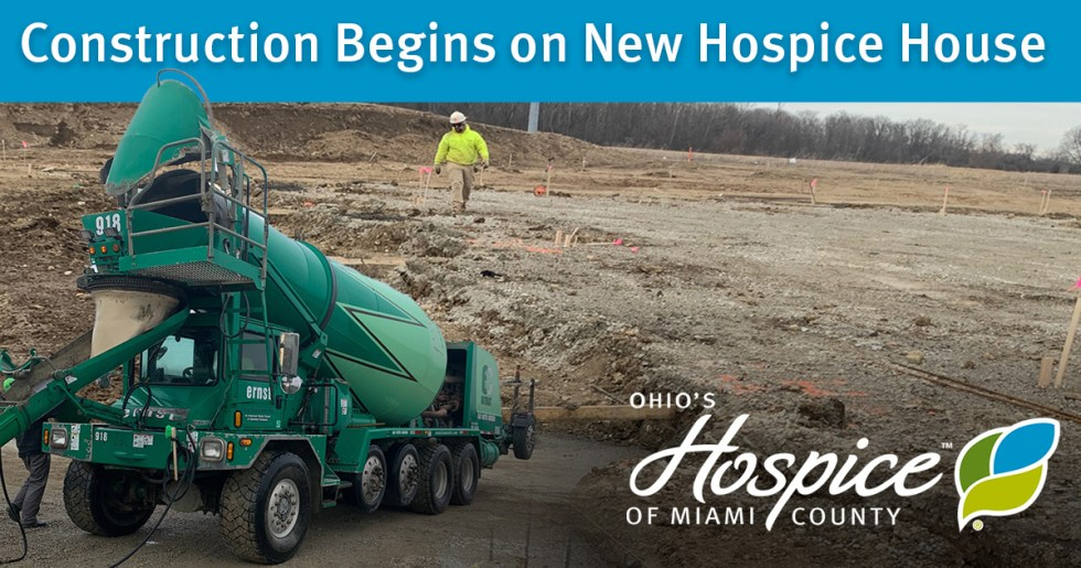 Construction Begins On New Hospice House For Ohio's Hospice Of Miami County