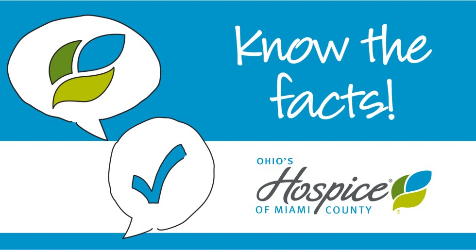 Know the facts! Ohio's Hospice of Miami County