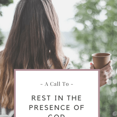 A Call To Rest In the Presence of God