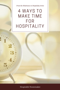 4 Ways to Make Time for Hospitality from the Hindrances to Hospitality Series