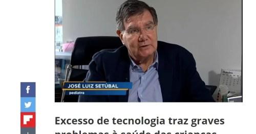 Excesso de telas pode fazer mal à saúde, diz o Dr. José Luiz Setúbal