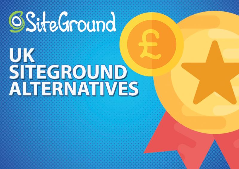 SiteGround UK Alternaives