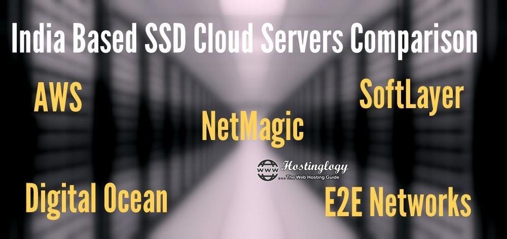 NetMagic Vs AWS Vs Digital Ocean Vs E2E Networks Vs SoftLayer , India Based SSD Cloud Servers Comparison