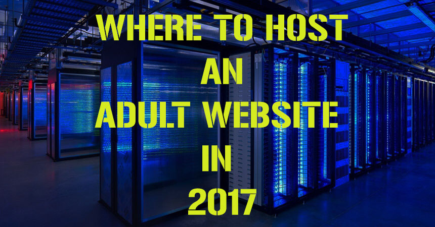 ADULT WEBSITE HOSTING IN 2017
