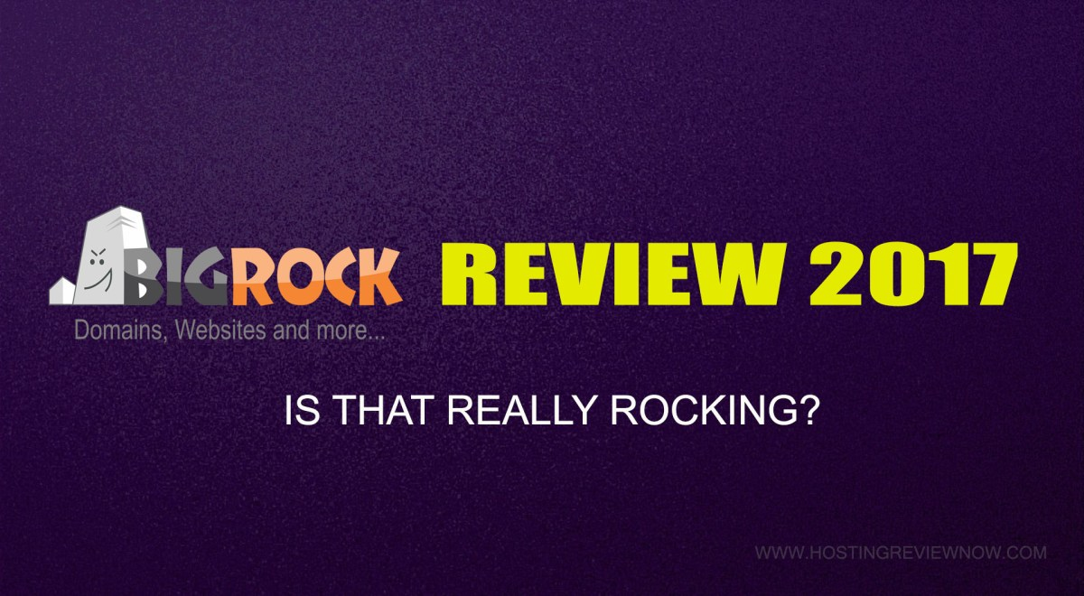 Big Rock Hosting Review 2017: Is That Really Rocking?