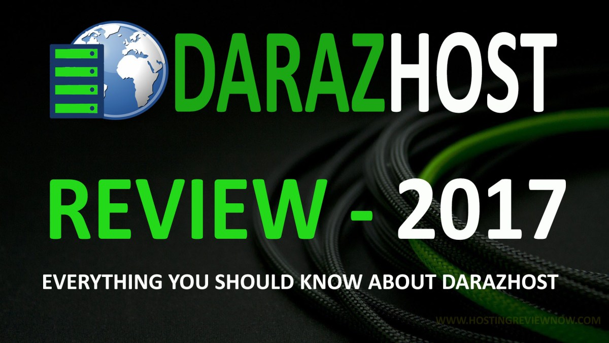 DarazHost review 2017; Can We Trust This Newbie?