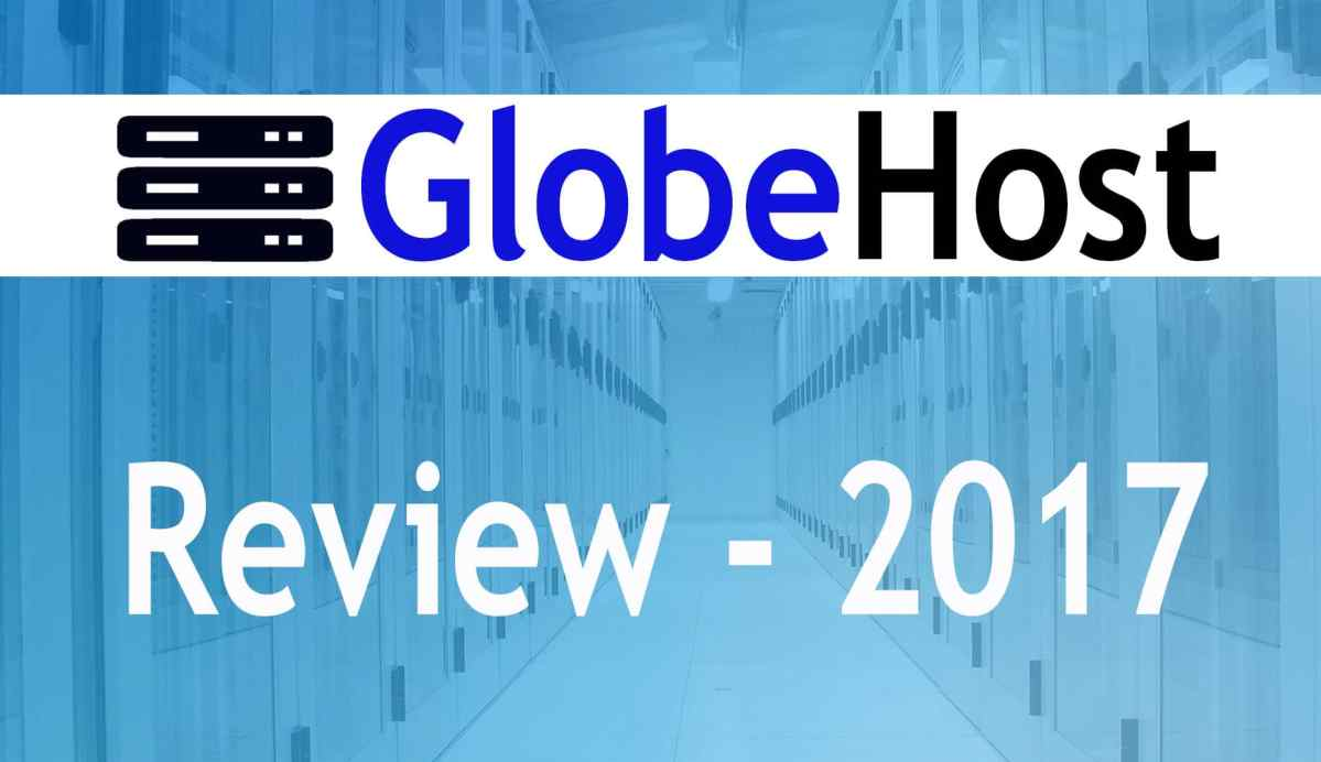GlobeHost Review 2017; Shall we prefer it for Indian Websites?