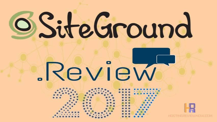 SiteGround Web Hosting Review 2017- True Facts Revealed.