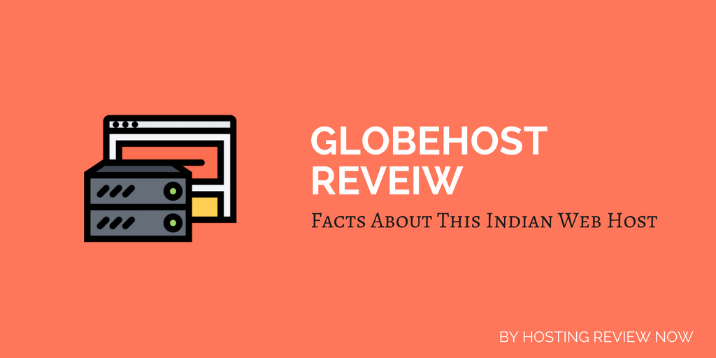 GlobeHost Review 2018