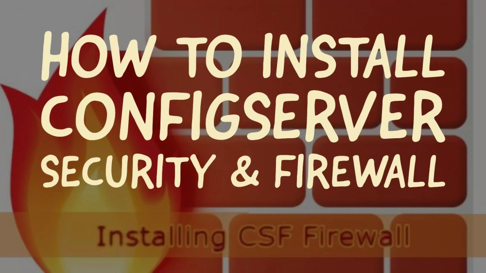install ConfigServer Security, How to install ConfigServer Security & Firewall CSF in Server