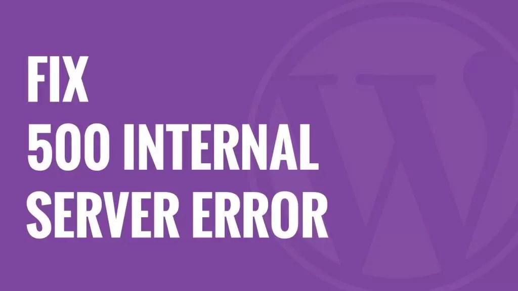 Best Way to Fix 500 internal Server Error, Best Way to Fix 500 internal Server Error