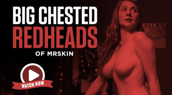Mr Skin's Hottest Big Chested Redheads!
