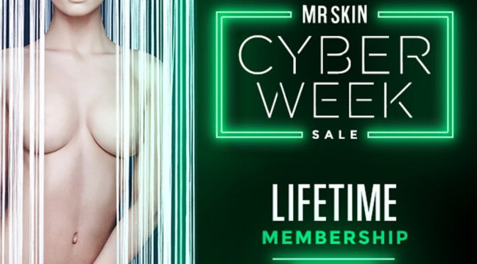 Mr Skin's 2018 Cyber Week Lifetime Special Offer