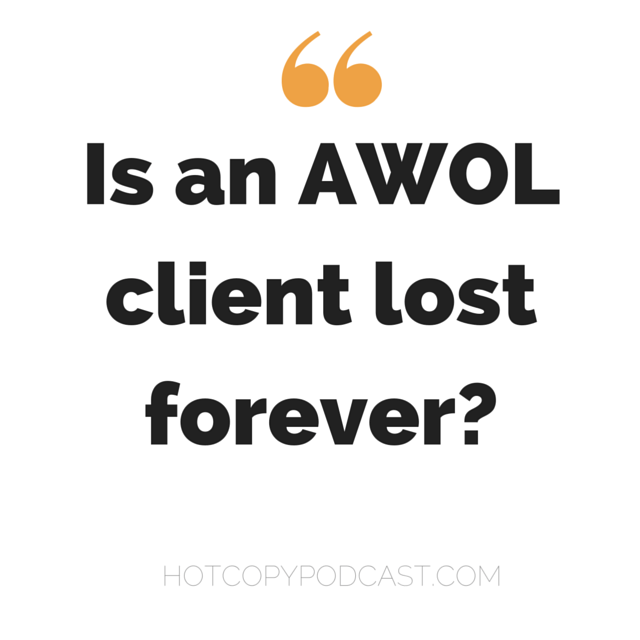 What to do when your copywriting client goes A.W.O.L.