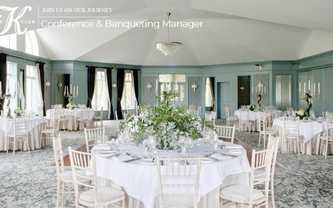The K Club recruiting aConference & Banqueting Manager