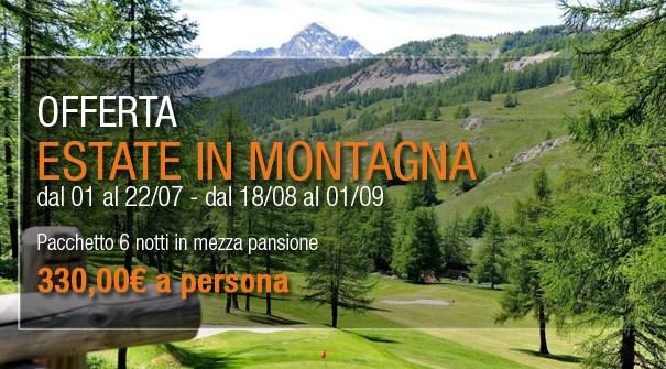 """Offerta Speciale """"ESTATE IN MONTAGNA"""" dal 01 al 22 luglio 2018"""