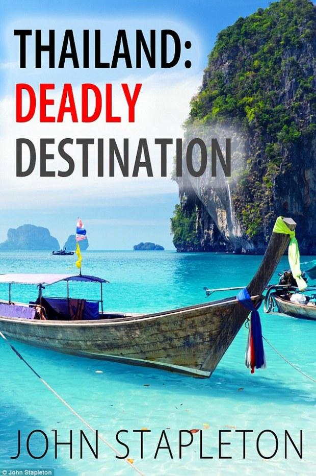 Australian author and journalist John Stapleton has written a new book branding Thailand one of the world's most dangerous destinatons.