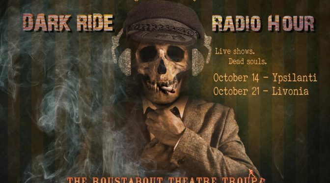 Roustabout Theatre Troupe: Dark Ride Radio Hour