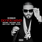 Hot Jam week 31 2016: DJ Khaled ft. Nicki Minaj, Chris Brown, Jeremih – Do You Mind
