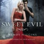 Sweet Evil by Wendy Higgins #Audiobook Review