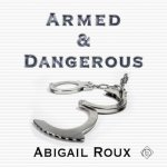Armed & Dangerous Audiobook by Abigail Roux (review)
