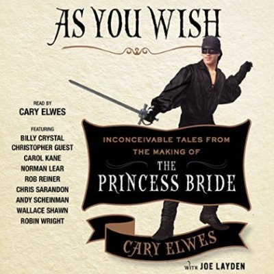 As You Wish Audiobook: Inconceivable Tales from the Making of The Princess Bride