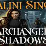 Archangel's Shadows Audiobook by Nalini Singh (Review)